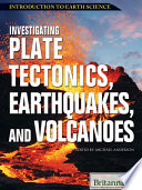 Investigating Plate Tectonics  Earthquakes  and Volcanoes