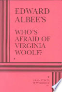 Edward Albee S Who S Afraid Of Virginia Woolf