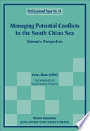 Managing Potential Conflicts in the South China Sea