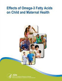 Effects of Omega 3 Fatty Acids on Child and Maternal Health Book