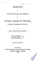 Memoirs of the Private Life and Opinions of Louisa  Queen of Prussia     Second edition Book