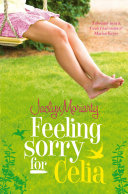 Feeling Sorry for Celia Jaclyn Moriarty Cover