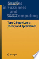 Type-2 Fuzzy Logic: Theory and Applications