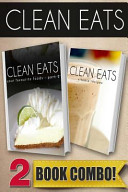 Clean Eats Your Favorite Foods - Part 2 and Vitamix Recipes