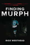 link to Finding Murph : how Joe Murphy went from winning a championship to living homeless in the bush in the TCC library catalog