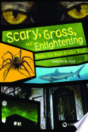 Scary  Gross  and Enlightening Books for Boys Grades 3   12