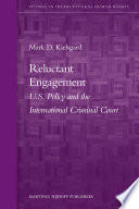Reluctant Engagement  U S  Policy and the International Criminal Court Book