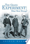 The Grand Experiment  What Went Wrong