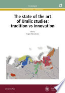 The state of the art of Uralic studies  tradition vs innovation Book