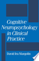 Cognitive Neuropsychology in Clinical Practice