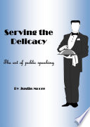 Serving the Delicacy    The Art of Public Speaking Book