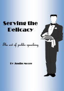 Serving the Delicacy... The Art of Public Speaking