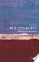 The Computer  : A Very Short Introduction