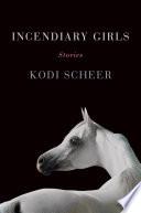 Incendiary Girls Book PDF