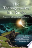 The Transgressive Iain Banks