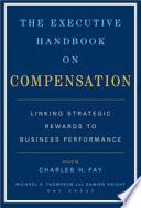 The Executive Handbook On Compensation