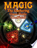 Magic the Gathering Game Guide (Unofficial)