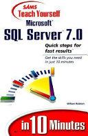 Sams Teach Yourself Microsoft SQL Server 7 in 10 Minutes