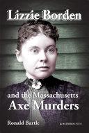 Lizzie Borden and the Massachusetts Axe Murders