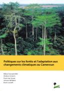 Politiques sur les forêts et l'adaptation aux changements climatiques au Cameroun ebook