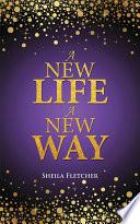 A New Life a New Way Book