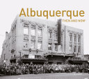 Albuquerque Then and Now(r)
