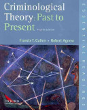 Criminological Theory: Past to Present : Essential Readings
