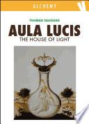 Aula Lucis - The House of Light