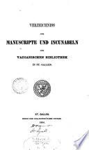 Verzeichniss der Manuscripte und Incunabeln der Vadianischen Bibliothek in St. Gallen