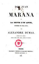 Don Juan de Marana ou la chute d ́un ange, Mystere en cinq actes par Alexandre Dumas, Musique de M.Piccini, décors de MM.Cicéri, Nolau, Devoir et Fourchet