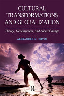 Cultural Transformations and Globalization: Theory, Development, and ...