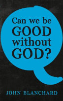 Can We Be Good Without God   Book