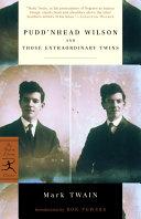 Pudd nhead Wilson and Those Extraordinary Twins