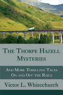 The Thorpe Hazell Mysteries  and More Thrilling Tales on and Off the Rails