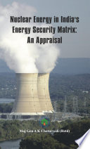 Nuclear Energy in India s Energy Security Matrix