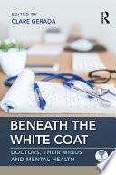 Beneath the White Coat