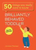 Brilliantly Behaved Toddler