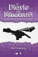 Diário de Minecraft vol. 1 – O conto do mundo do Nether e seus dragões