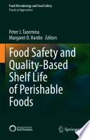 Food Safety and Quality Based Shelf Life of Perishable Foods