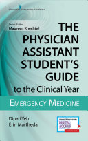 The Physician Assistant Student's Guide to the Clinical Year - Emergency Medicine