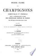 Petite flore des champignons comestibles et vénéneux pour la détermination rapide des principales espèces de France...
