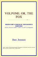 Volpone Or, the Fox