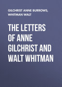 The Letters of Anne Gilchrist and Walt Whitman