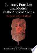 Funerary Practices and Models in the Ancient Andes