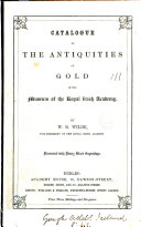 A descriptive catalogue of the antiquities of gold in the ...