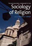 The New Blackwell Companion to the Sociology of Religion
