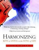 Harmonizing: Keys to Living In the Song of Life Pdf/ePub eBook