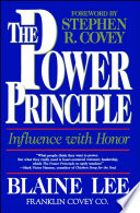 """""""The Power Principle: Influence With Honor"""" by Blaine Lee"""