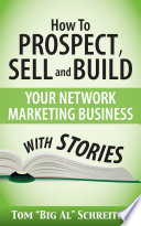 How To Prospect  Sell and Build Your Network Marketing Business With Stories