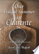 Our Frugal Summer In Charente
